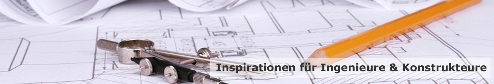 Inspirationen für Ingenieure & Konstrukteure